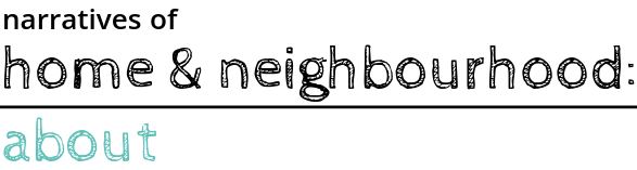 about narratives of home and neighbourhood line