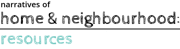resources narratives of home and neighbourhood